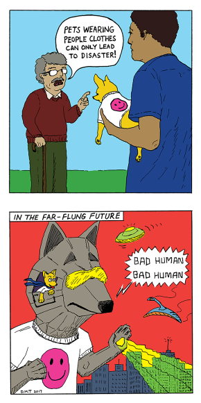 A comic warning about the dangers of dressing pets in people clothes